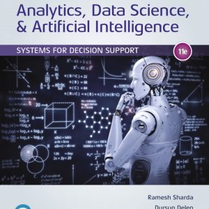 Solution Manual (Complete Download) for Analytics, Data Science, & Artificial Intelligence Systems for Decision Support, 11th Edition By Ramesh Sharda,Dursun Delen,Efraim Turban,ISBN-139780135192696 Instantly Downloadable Solution Manual