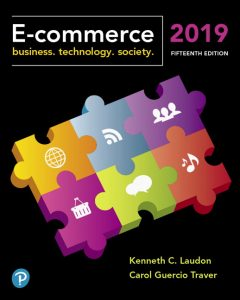Solution Manual (Complete Download) for E-Commerce 2019 Business, Technology and Society, 15th Edition By Kenneth C. Laudon,Carol Guercio Traver,ISBN-139780135116302 Instantly Downloadable Solution Manual