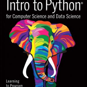 Solution Manual (Complete Download) for Intro to Python for Computer Science and Data Science: Learning to Program with AI, Big Data and The Cloud By Paul J. Deitel,Harvey M. Deitel,ISBN-13:9780135404669 Instantly Downloadable Solution Manual