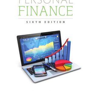 Solution Manual (Complete Download) for Personal Finance, 6th Edition By Jeff Madura,ISBN-13 9780134083216 Instantly Downloadable Solution Manual