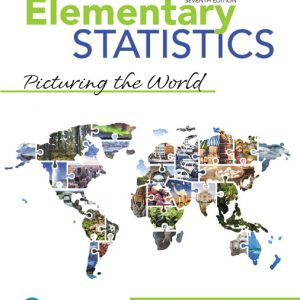 Solution Manual (Complete Download) for Elementary Statistics: Picturing the World, 7th Edition By Ron Larson, Betsy Farber, ISBN-10: 0134684907, ISBN-13: 9780134684901 Instantly Downloadable Solution Manual