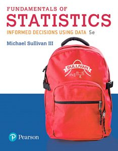 Solution Manual (Complete Download) for Fundamentals of Statistics Plus MyLab Statistics with Pearson eText 5th Edition By Michael Sullivan, ISBN-10: 0134763726, ISBN-13: 9780134763729 Instantly Downloadable Solution Manual