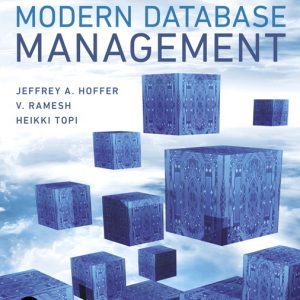 Solution Manual (Complete Download) for Modern Database Management , 13th Edition By Jeff Hoffer,Ramesh Venkataraman,Heikki Topi,ISBN-13:9780134792231 Instantly Downloadable Solution Manual