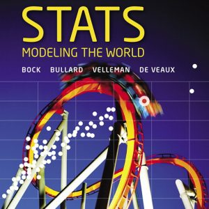 Solution Manual (Complete Download) for Stats: Modeling the World, Plus MyLab Statistics with Pearson eText 5th Edition By David E. Bock, Paul F. Velleman, Richard D. De Veaux, Floyd Bullard, ISBN-10: 0135168473, ISBN-13: 9780135168479 Instantly Downloadable Solution Manual