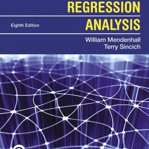 Test Bank (Complete Download) for A Second Course in Statistics: Regression Analysis, 8th Edition By William Mendenhall, Terry T. Sincich, ISBN-10: 013516379X, ISBN-13: 9780135163795 Instantly Downloadable Test Bank