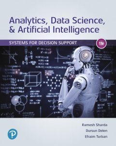 Test Bank (Complete Download) for Analytics, Data Science, & Artificial Intelligence: Systems for Decision Support, 11th Edition By Ramesh Sharda,Dursun Delen, Efraim Turban,ISBN-13:9780135192436 Instantly Downloadable Test Bank