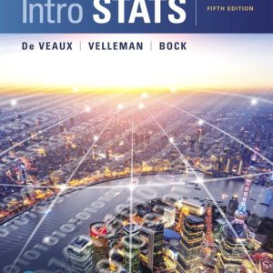 Test Bank (Complete Download) for Intro Stats Plus MyLab Statistics with Pearson eText 5th Edition By Richard D. De Veaux, Paul F. Velleman, David E. Bock, ISBN-10: 0134210239, ISBN-13: 9780134210230 Instantly Downloadable Test Bank