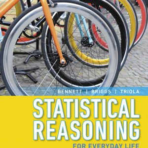 Test Bank (Complete Download) for Statistical Reasoning for Everyday Life, 5th Edition By Jeffrey O. Bennett, William L. Briggs, Mario F. Triola, ISBN-10: 0134494040, ISBN-13: 9780134494043 Instantly Downloadable Test Bank
