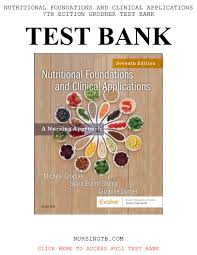 Test Bank (Complete Download) For Nutritional Foundations and Clinical Applications 7th Edition by Grodner ISBN: 9780323544900 Instantly Downloadable Test Bank